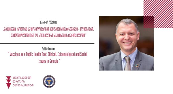 """Public lecture: """"vaccines as a public health tool: clinical, epidemiological and social issues in Georgia"""""""