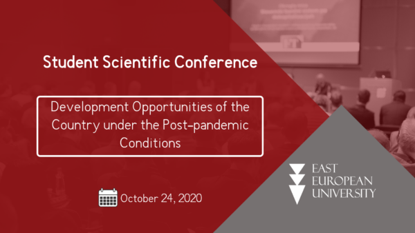 Student Scientific Conference: ''Development Opportunities of the Country under the Post-pandemic Conditions''