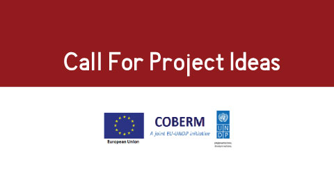 UNDP in Line with the Confidence Building Early Response Mechanism (COBERM) and the UK Fund for Sustainable Peace (A Complementary Initiative to COBERM) Call for Project Ideas towards Peace and Reconciliation