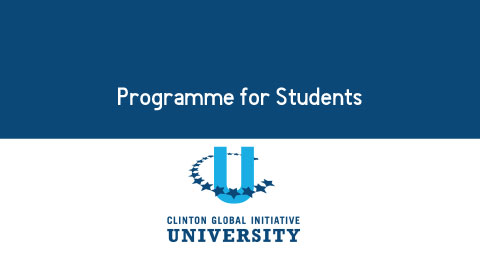 The Clinton Global Initiative University Programme for Students