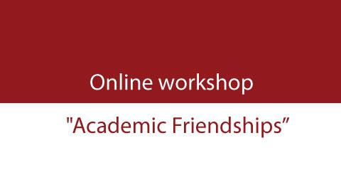Online workshop: Friendship in academic circles