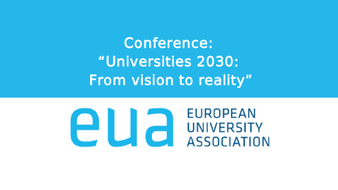 """2021 EUA Annual Conference: """"Universities 2030: From vision to reality"""""""