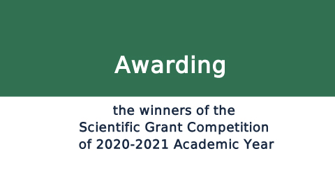 Awarding the winners of the Scientific Grant Competition of 2020-2021 Academic Year