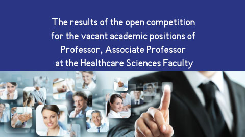 The results of the open competition for the vacant academic positions of Professor, Associate Professor at the Healthcare Sciences Faculty